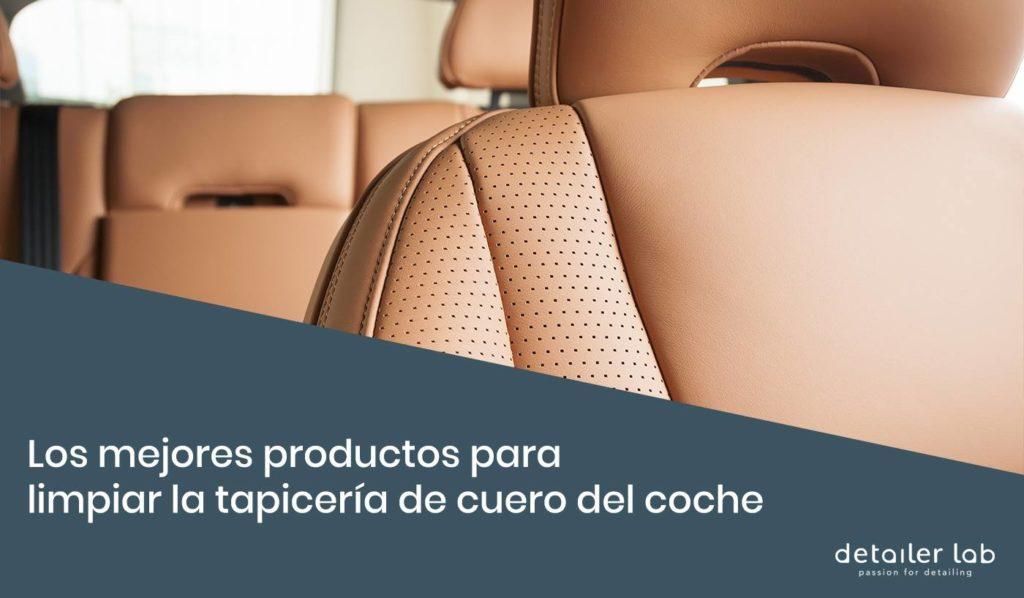 los mejores productos para limpiar la tapiceria de cuero del coche