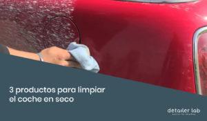 productos para limpiar el coche en seco