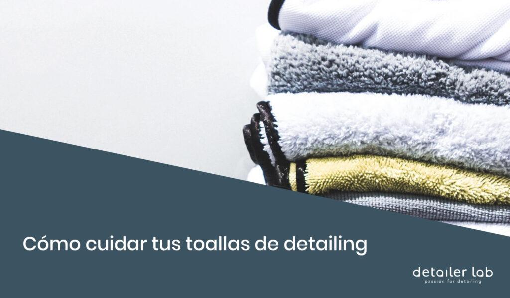 como cuidar toallas detailing